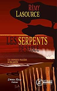 Livre : «Les Serpents de Sable», le dernier roman de Rémi Lasource